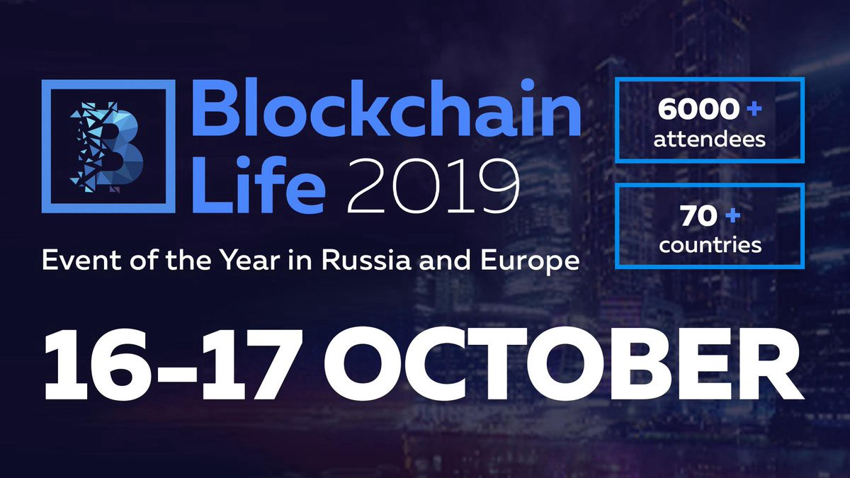 Blockchain Life Moscow 2019